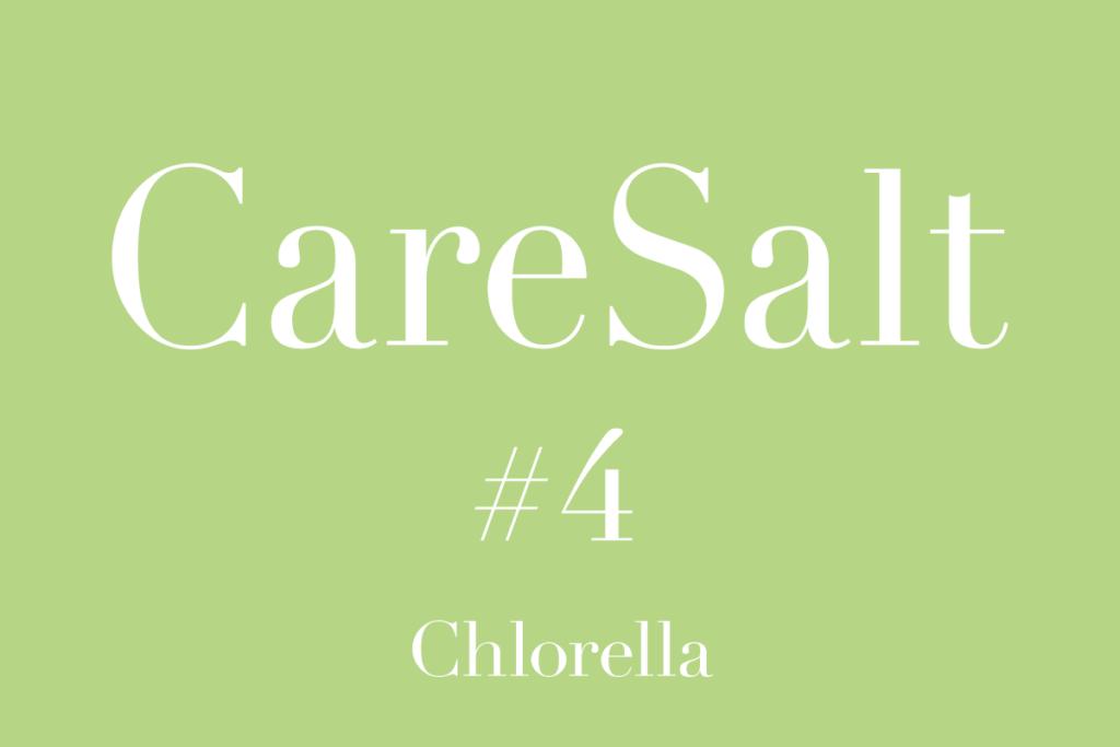 ケアソルト #4 Chlorella